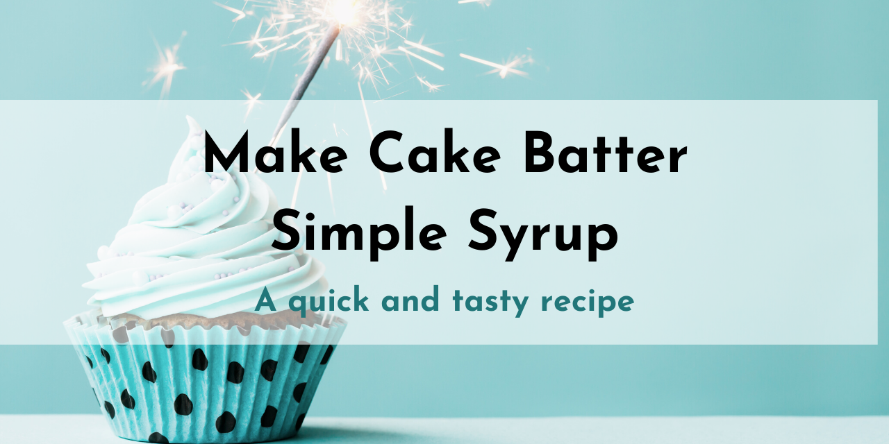 Make Cake Batter Syrup